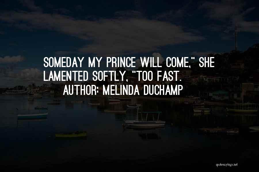 Duchamp Quotes By Melinda DuChamp