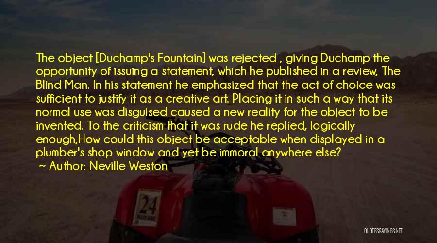 Duchamp Quotes By Neville Weston