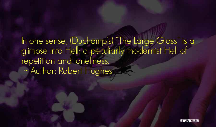 Duchamp Quotes By Robert Hughes