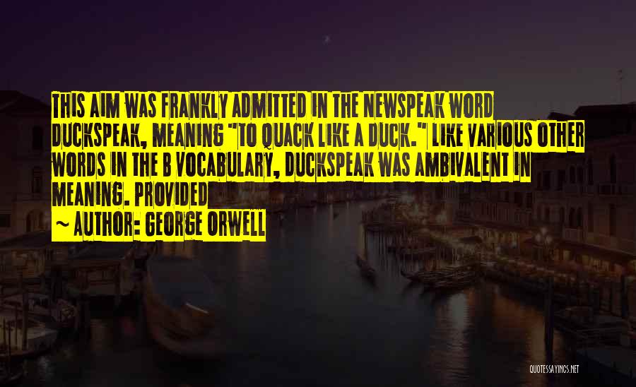 Duck Quack Quotes By George Orwell