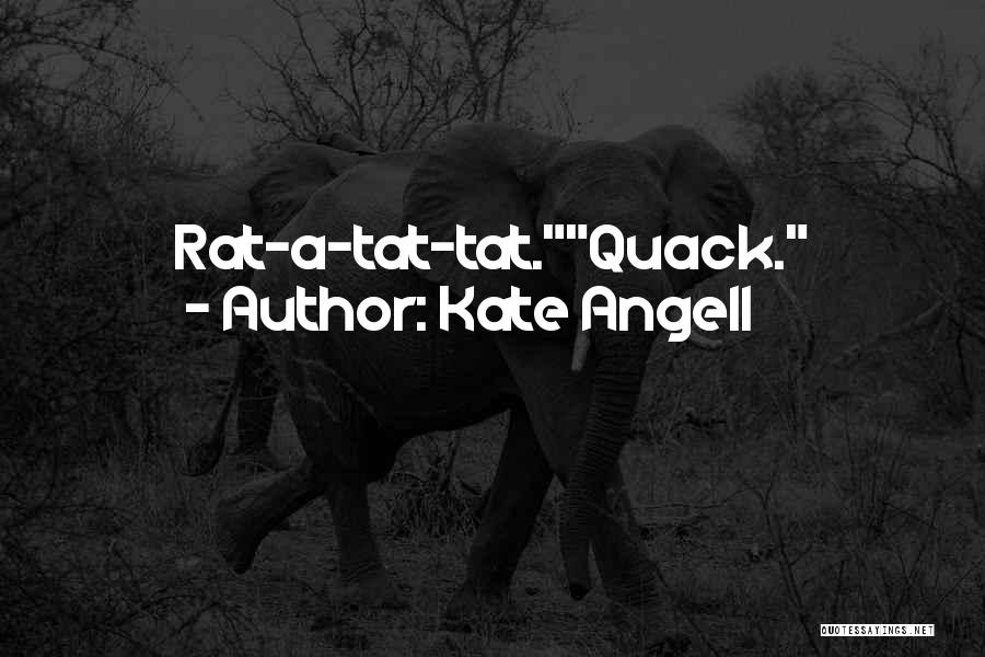 Duck Quack Quotes By Kate Angell