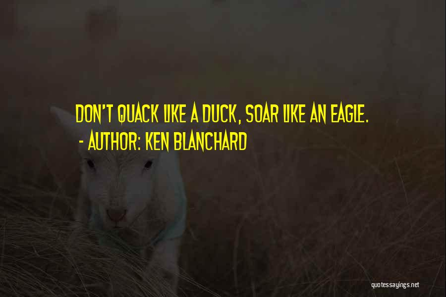 Duck Quack Quotes By Ken Blanchard