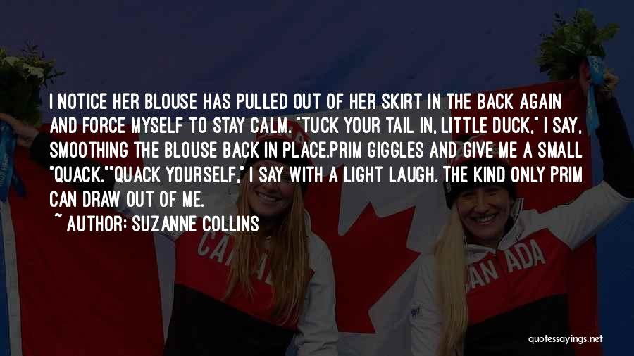 Duck Quack Quotes By Suzanne Collins