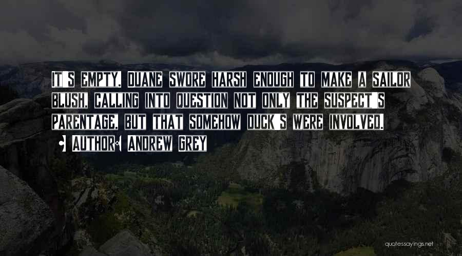 Duck Quotes By Andrew Grey