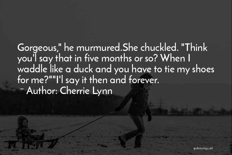 Duck Quotes By Cherrie Lynn