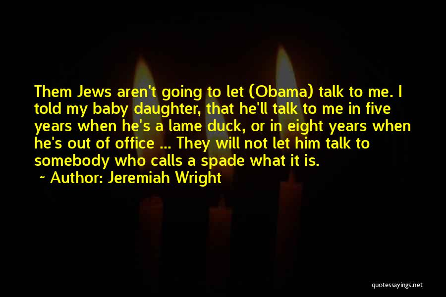 Duck Quotes By Jeremiah Wright