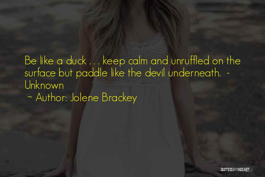 Duck Quotes By Jolene Brackey
