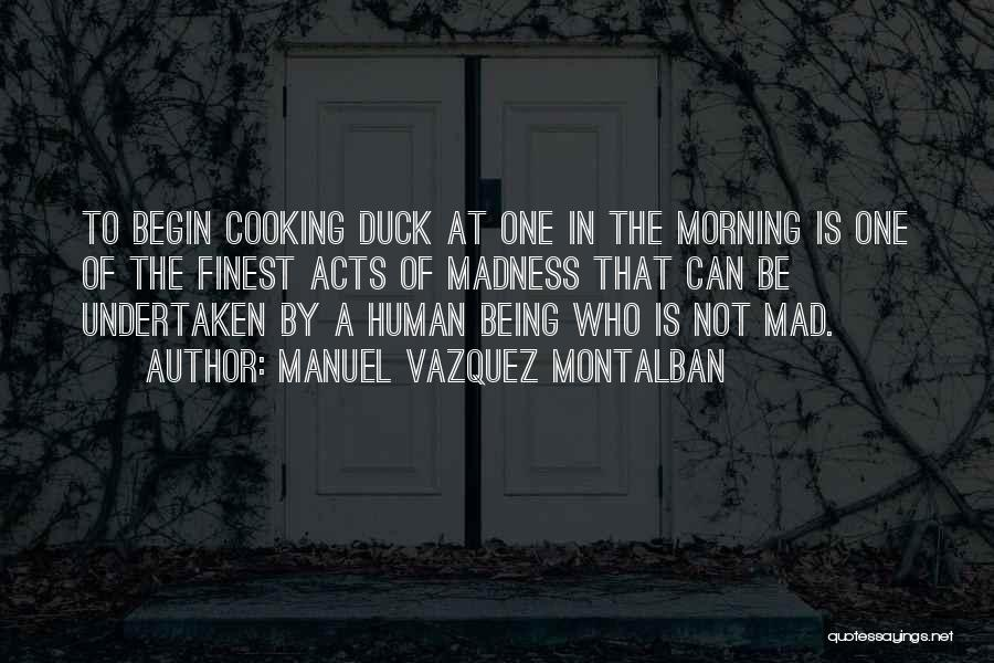Duck Quotes By Manuel Vazquez Montalban