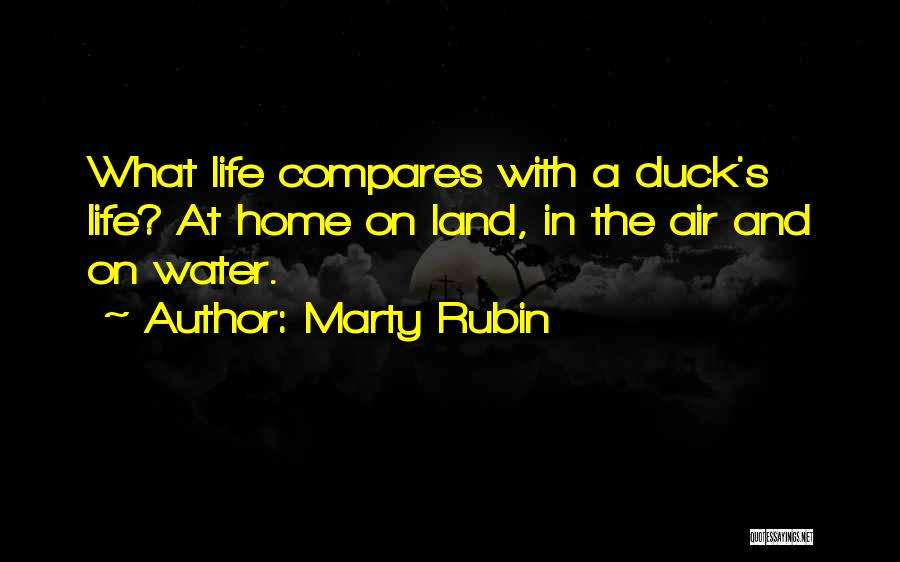 Duck Quotes By Marty Rubin
