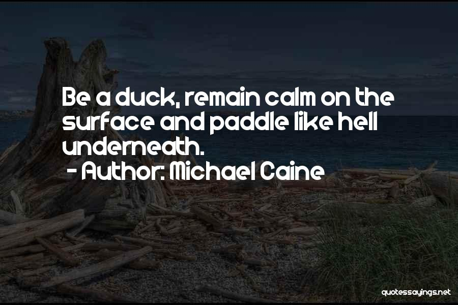 Duck Quotes By Michael Caine