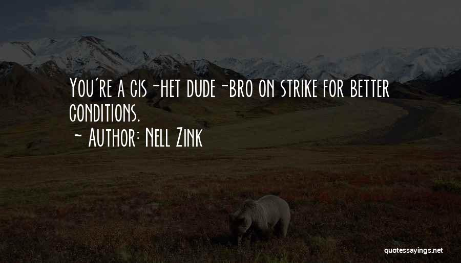 Dude Bro Quotes By Nell Zink