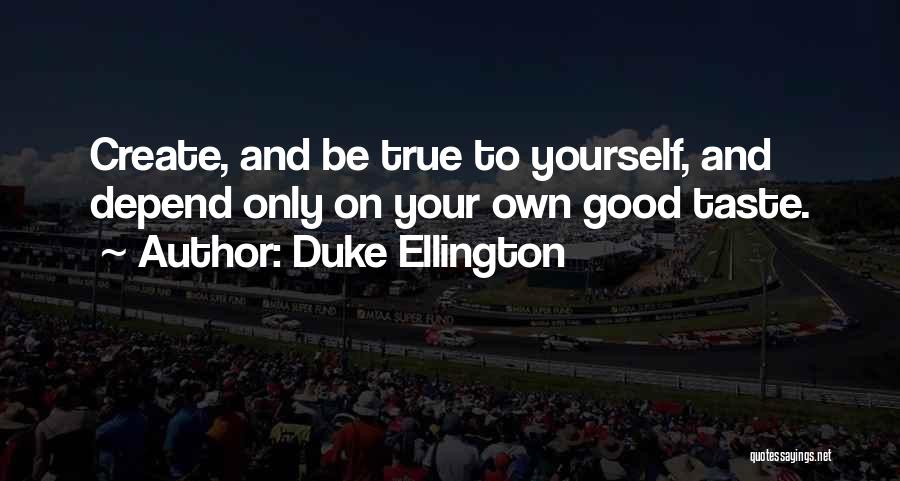Duke Ellington Quotes 1082737
