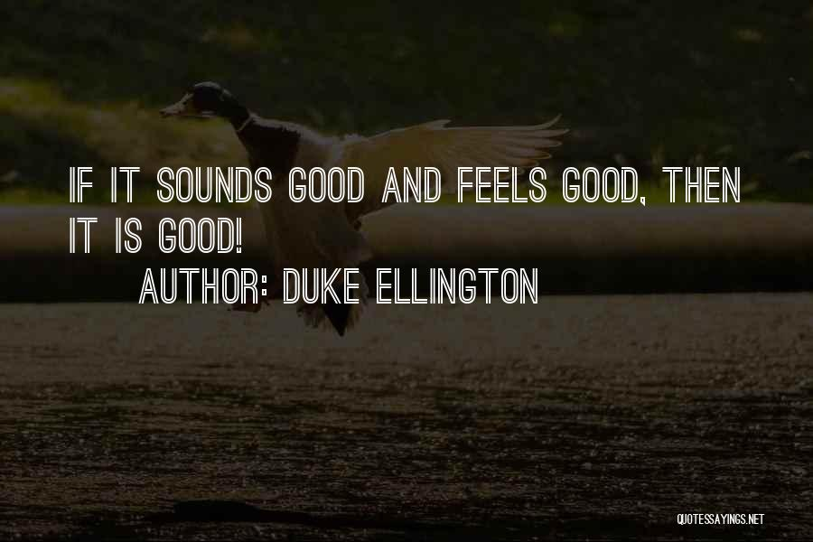 Duke Ellington Quotes 1239017