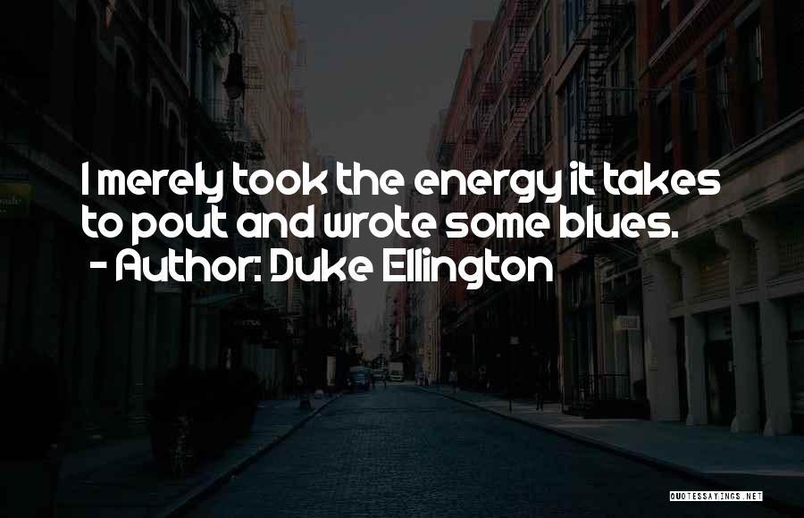 Duke Ellington Quotes 1400589