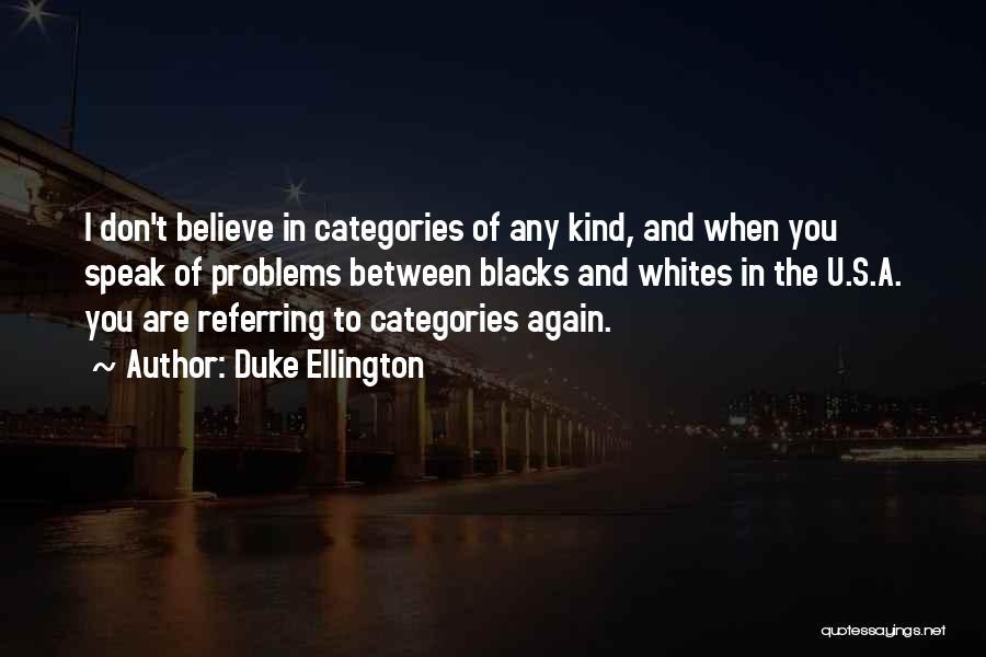 Duke Ellington Quotes 1559635