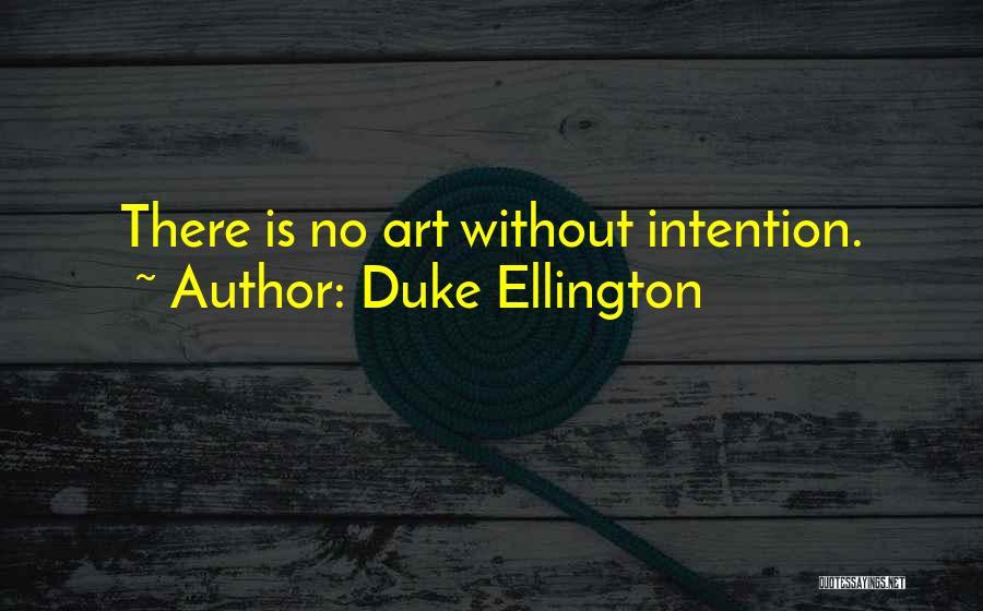Duke Ellington Quotes 1614272
