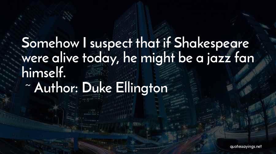 Duke Ellington Quotes 163259