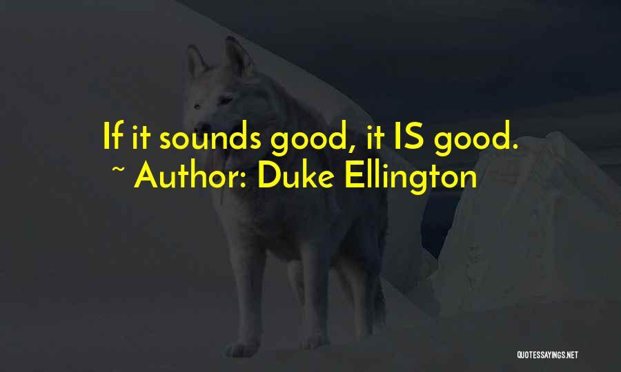 Duke Ellington Quotes 163608