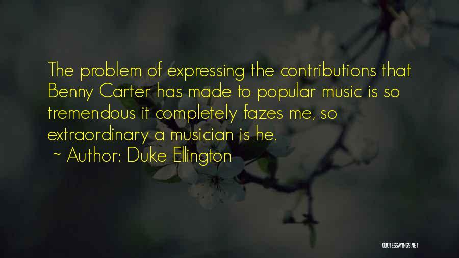 Duke Ellington Quotes 1822410