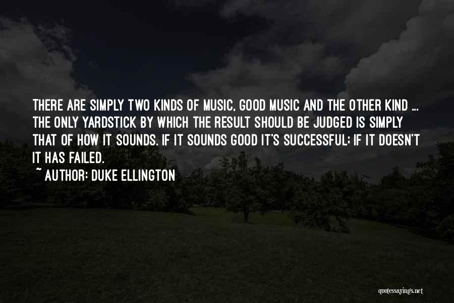 Duke Ellington Quotes 1876691