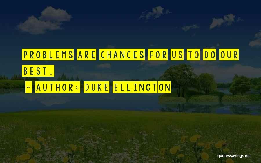 Duke Ellington Quotes 1951028