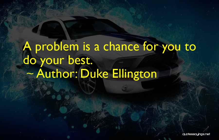 Duke Ellington Quotes 1996740