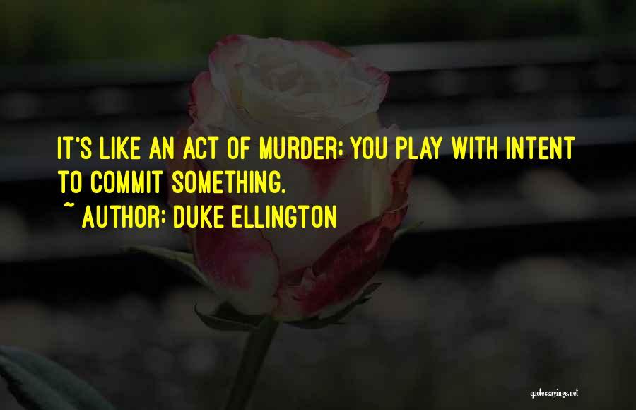 Duke Ellington Quotes 2013626