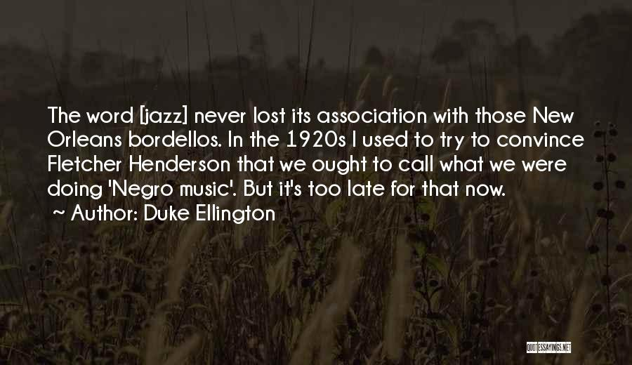 Duke Ellington Quotes 2108789