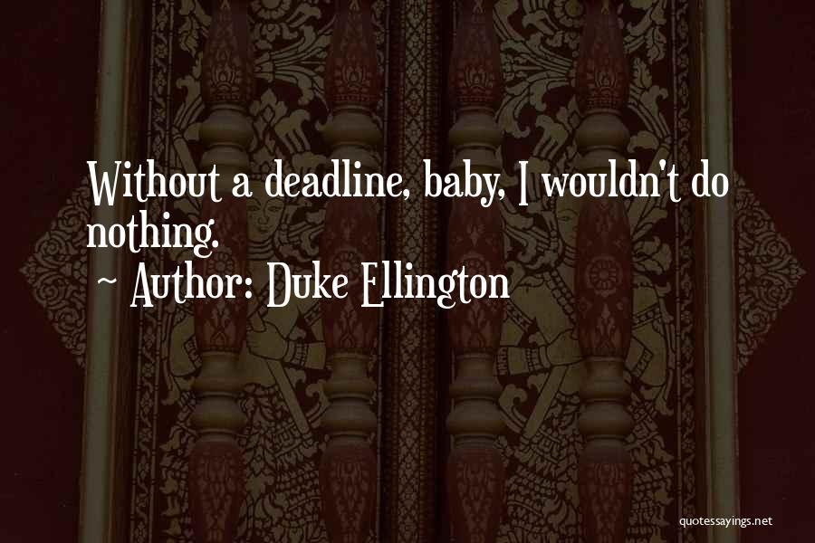 Duke Ellington Quotes 2233559