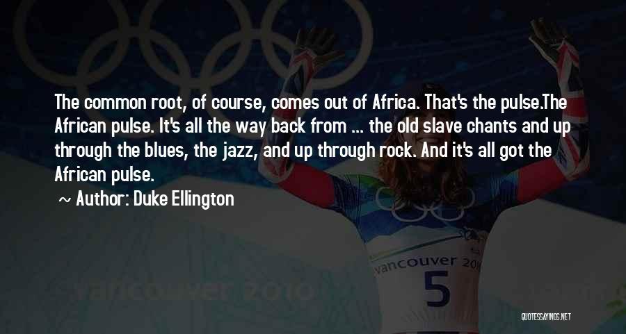 Duke Ellington Quotes 418503