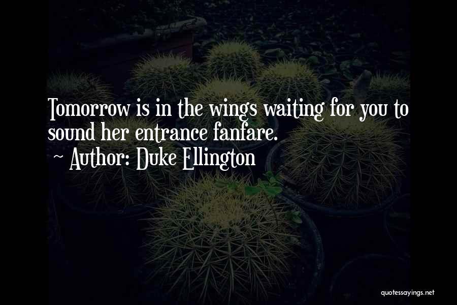 Duke Ellington Quotes 438759