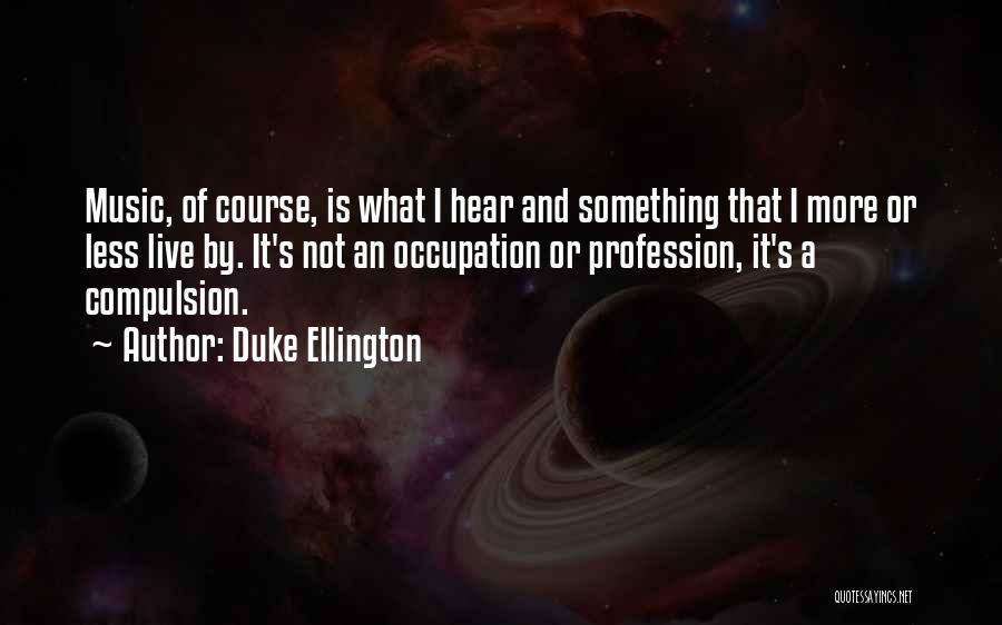 Duke Ellington Quotes 521555