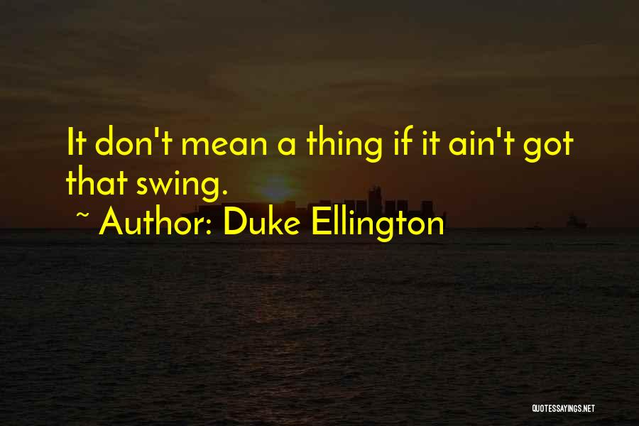 Duke Ellington Quotes 567300