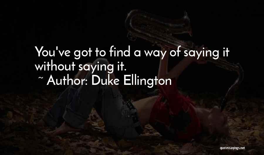 Duke Ellington Quotes 593403