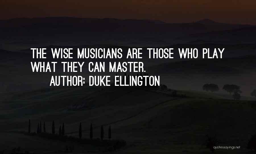 Duke Ellington Quotes 626209