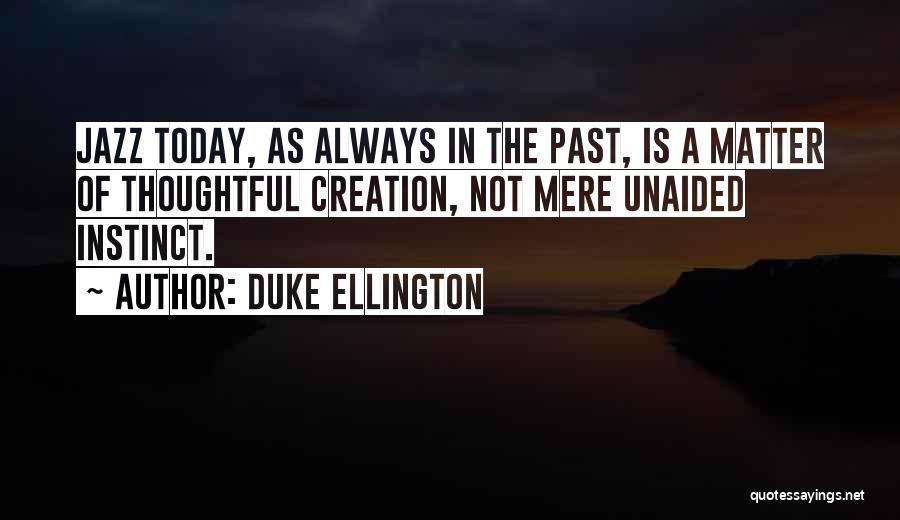 Duke Ellington Quotes 628425