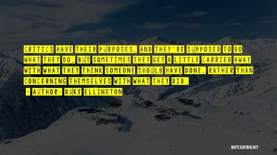 Duke Ellington Quotes 762328