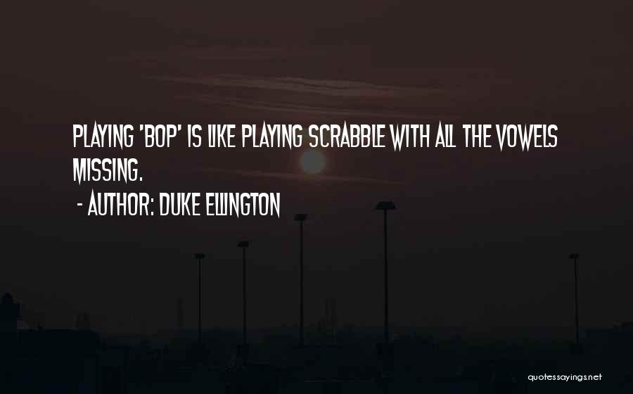 Duke Ellington Quotes 789955