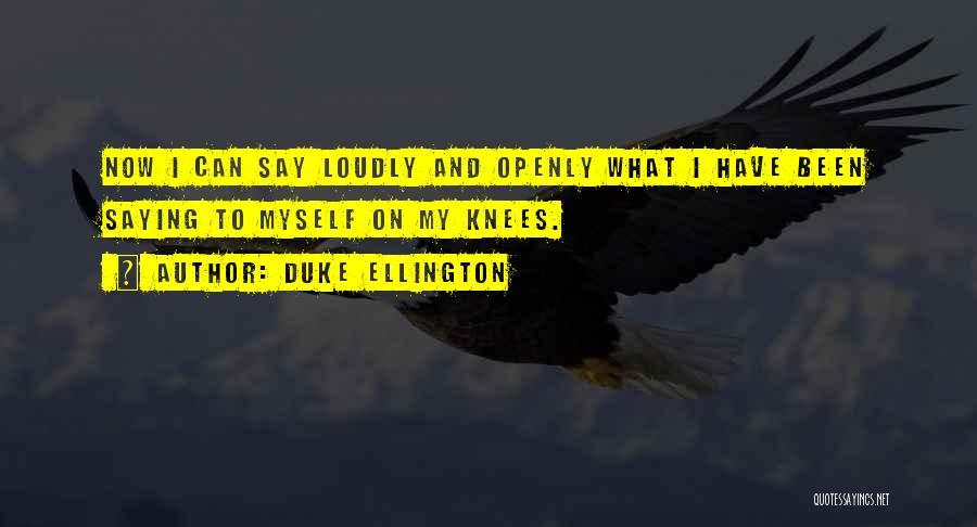 Duke Ellington Quotes 832898