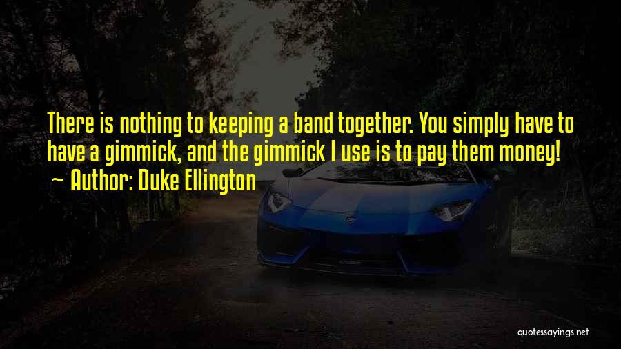 Duke Ellington Quotes 849794