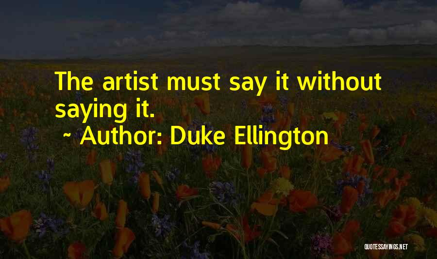 Duke Ellington Quotes 899440