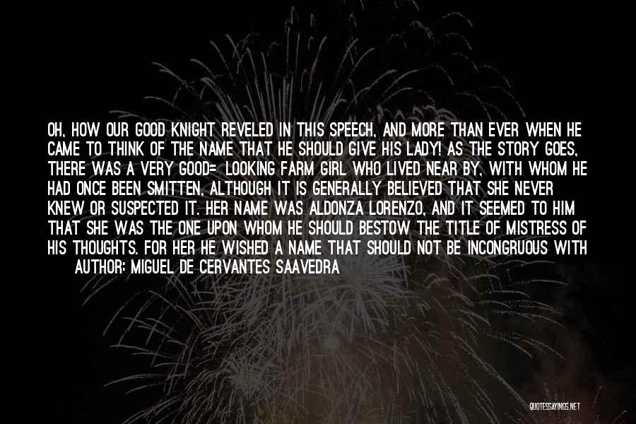 Dulcinea Del Toboso Quotes By Miguel De Cervantes Saavedra