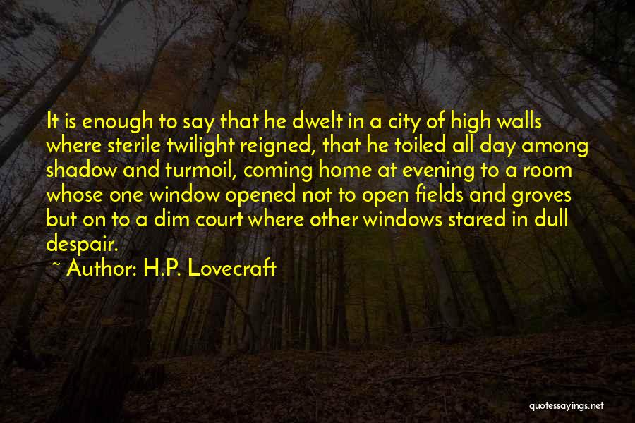 Dull Evening Quotes By H.P. Lovecraft