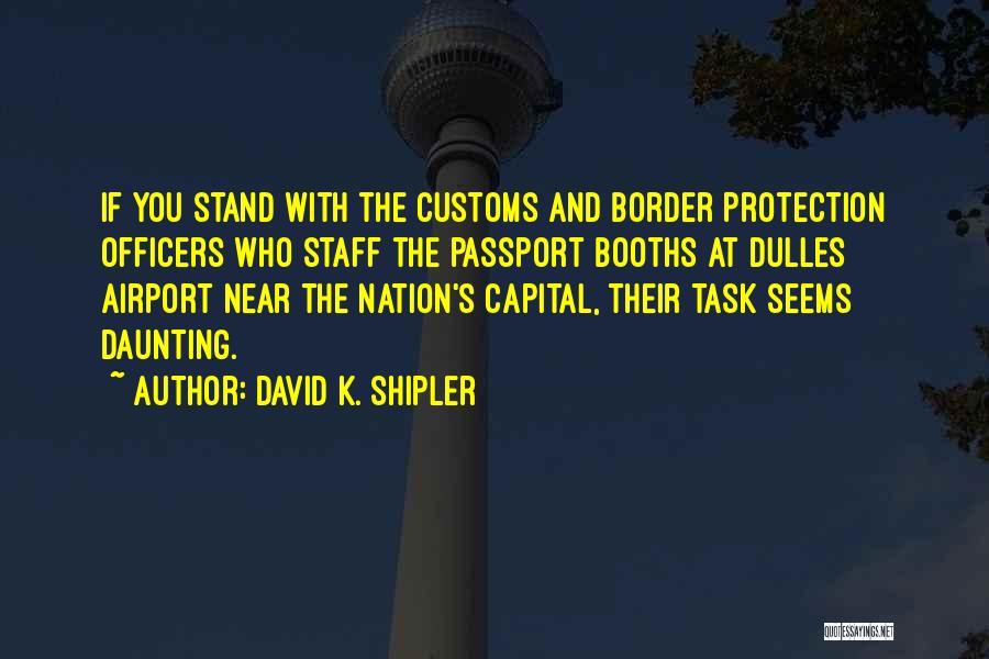 Dulles Quotes By David K. Shipler