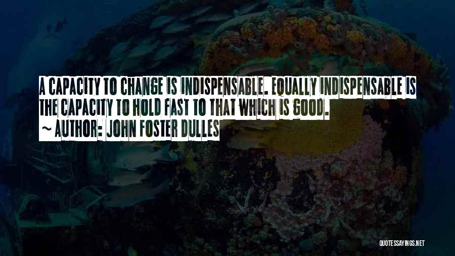 Dulles Quotes By John Foster Dulles