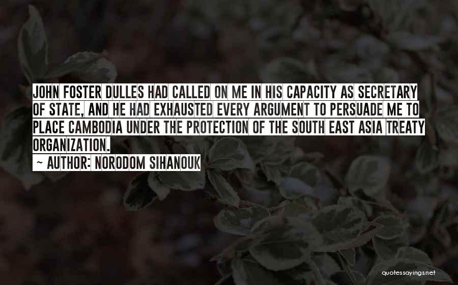 Dulles Quotes By Norodom Sihanouk