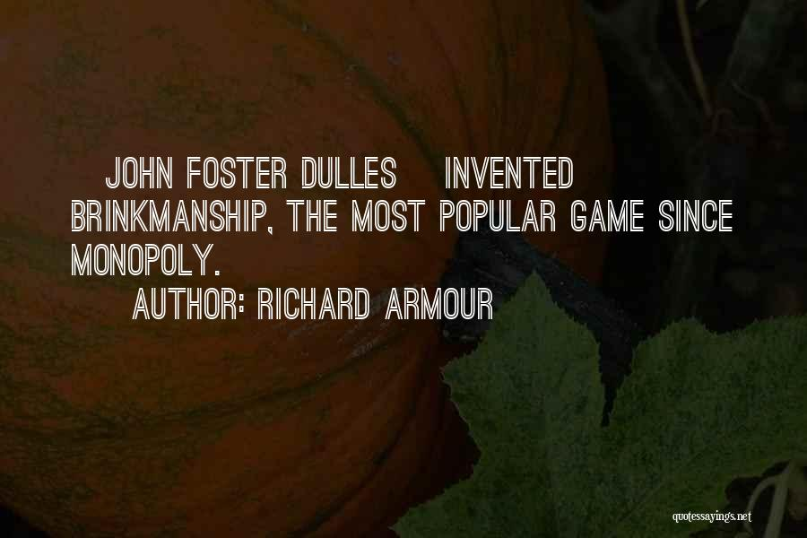 Dulles Quotes By Richard Armour