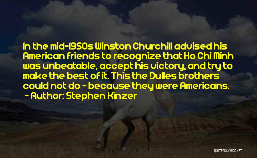 Dulles Quotes By Stephen Kinzer