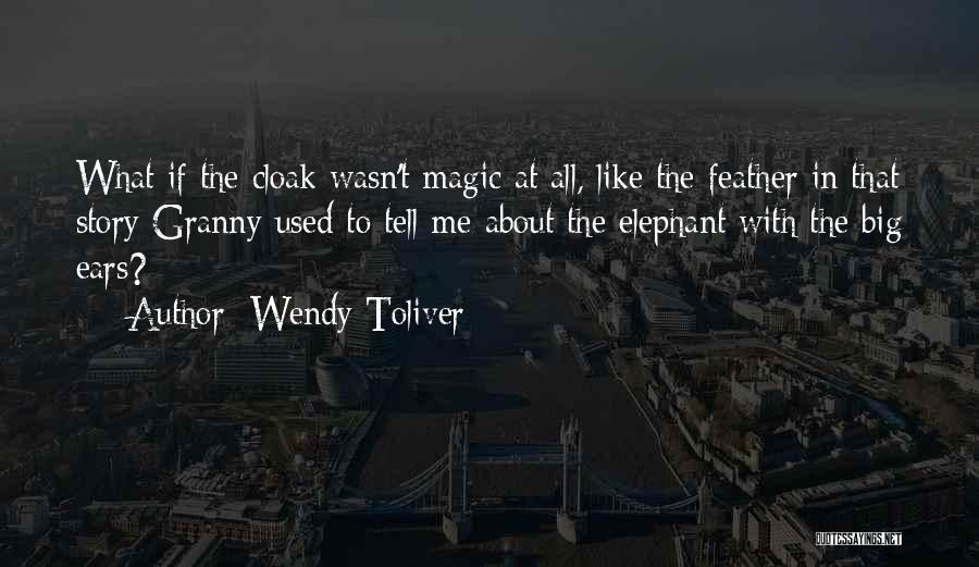 Dumbo Magic Feather Quotes By Wendy Toliver