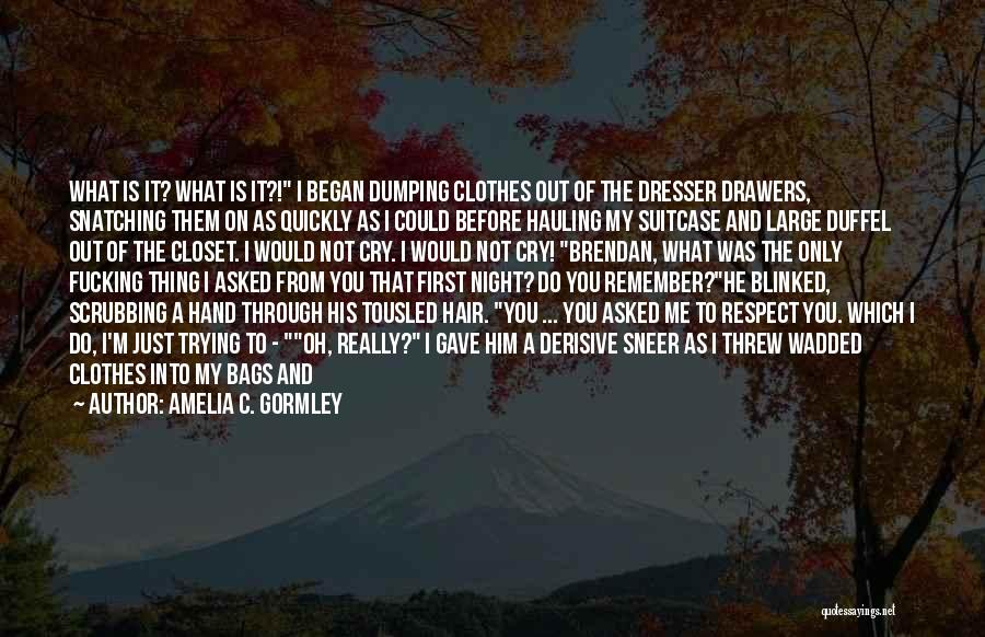Dumping Him Quotes By Amelia C. Gormley